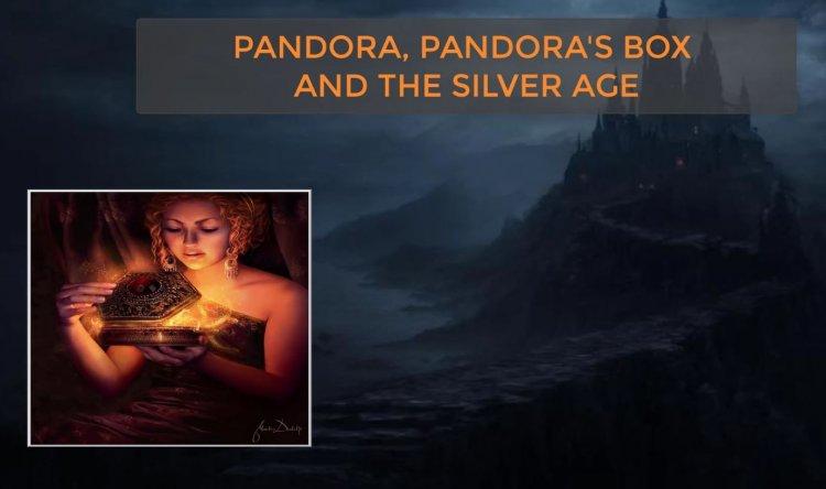 Pandora, Pandora's Box and the Silver Age